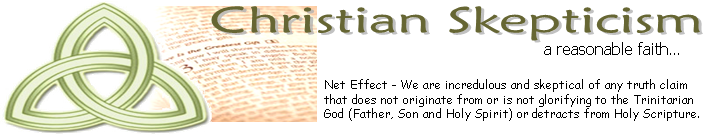 Christian Skepticism - a reasonable faith...