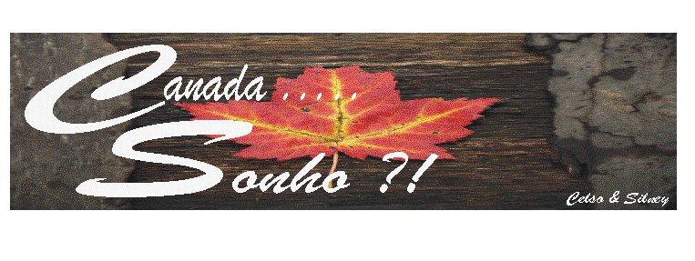 Canadá.....sonho?!