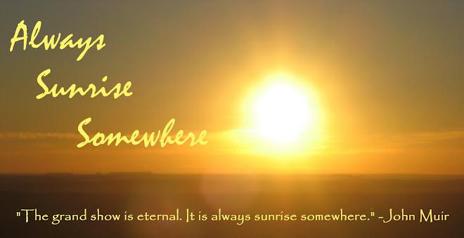 always sunrise somewhere
