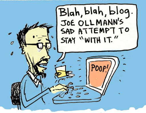 "blah blah blog: old joe ollmann's sad attempt to stay ""with it."""