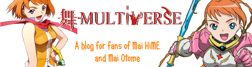 Mai-Multiverse Worldwide (a blog for Mai-HiME/Otome fans)