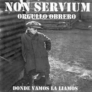 [Musique] Vos styles musicaux - Page 3 Non_Servium-Orgullo_Obrero-Frontal