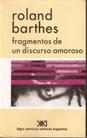 Roland Barthes: Fragmentos de un discurso amoroso (Siglo XXI Editores)