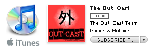 Subscribe to the Out-Cast on iTunes