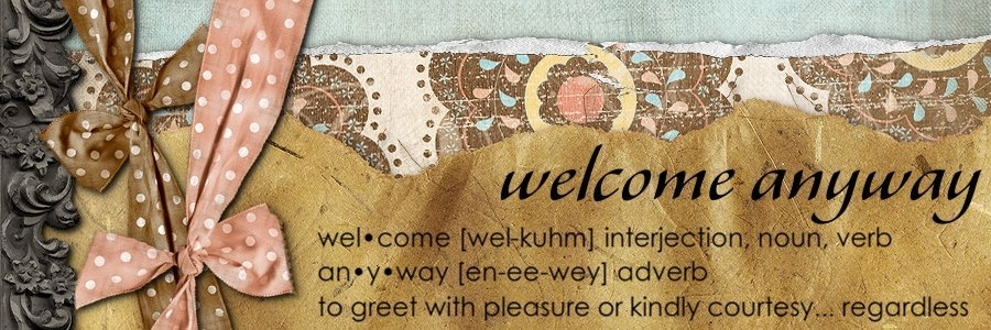 Welcome Anyway