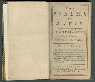 The Psalms of David imitated in the language of the New Testament and apply'd to the Christian state and worship, by I. Watts