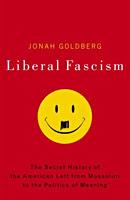 Liberal Fascism - Jonah Goldberg
