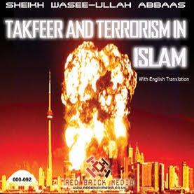 Takfeer & Terrorism In Islam