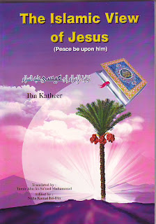 The Islamic View of Jesus (عليه وسلم)
