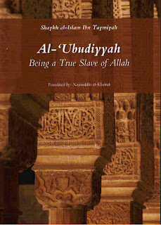 Al Uboodiyah: being a true slave of Allah by Shaykhul Islam Ibn taimiyah