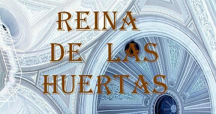 REINA DE LAS HUERTAS