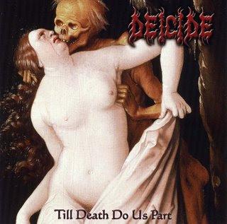 http://1.bp.blogspot.com/_S1T7uR-ekLc/TD2BW5jGmaI/AAAAAAAAAIk/BUp3u6_LZdQ/s320/Deicide_-_Till_Death_Do_Us_Part_Frontal.jpg
