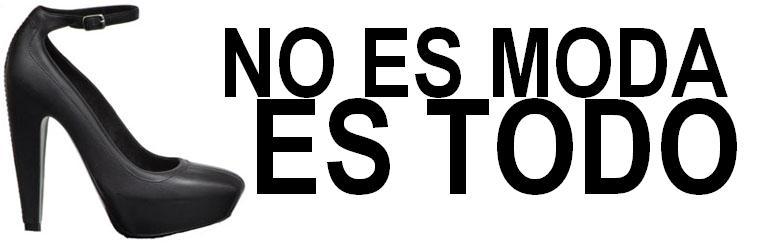 NO ES MODA, ES TODO