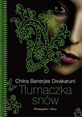 Chitra Banerjee Divakaruni. Tłumaczka snów.