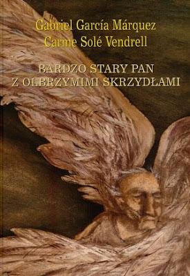 Gabriel Garcia Marquez. Bardzo stary pan z olbrzymimi skrzydłami i inne opowiadania.
