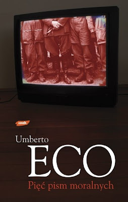 Umberto Eco. Pięć pism moralnych.