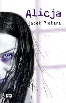 Jacek Piekara. Alicja. Tom I.