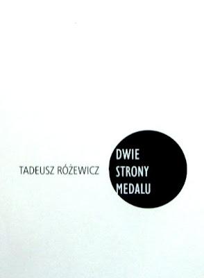 Tadeusz Różewicz. Dwie strony medalu.