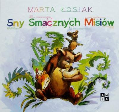 Marta Łosiak. Sny Smacznych Misiów.