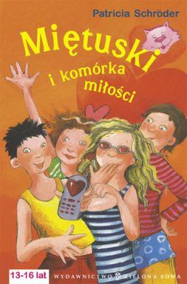 Patricia Schröder. Miętuski i komórka miłości.