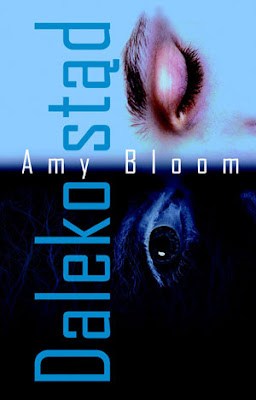 Amy Bloom. Daleko stąd.