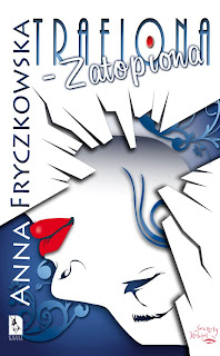 Anna Fryczkowska. Trafiona - zatopiona.
