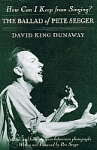 How Can I Keep From Singing? The Ballad of Pete Seeger