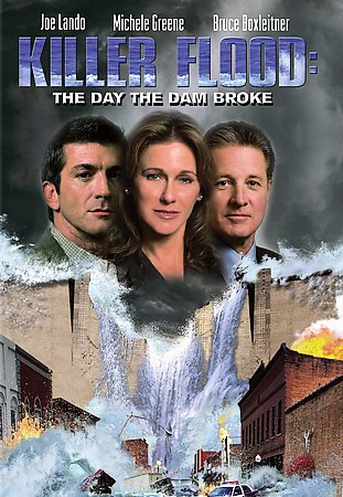 KILLER FLOOD: THE DAY THE DAM BROKE (2003)