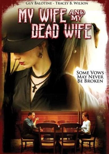 MY WIFE AND MY DEAD WIFE (2007)