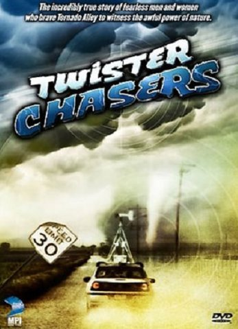 TWISTER CHASERS (2007)