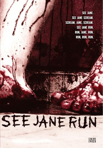SEE JANE RUN (2007)