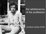 N° 5: The adolescence of the profession by Jonathan Ashley Smith