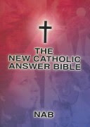 The New Catholic Answer Bible (Part One)