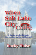 "New Book  ""When Salt Lake City Calls"" by Rocky Hulse"
