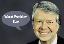 Jimmy Carter saying Worst President Ever