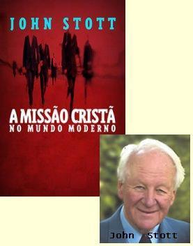 Resultado de imagem para John Stott a missão cristã