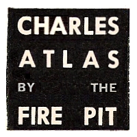 Charles Atlas By The Fire Pit