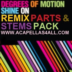 Acapellas Heaven: Degrees Of Motion - Shine On (Remix Stems & Parts)