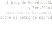 Este es un blog no oficial sobre el Metro de Madrid creado por Benedicto16 y Fer.filol, usuarios de Wikipedia.