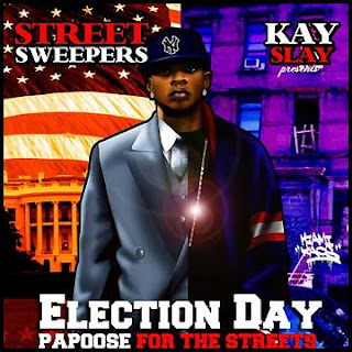 Papoose - Election Day Papoose For The Streets