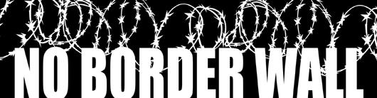 No Border Wall - Take Action!