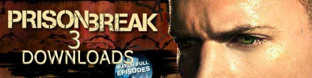 Prison Break Season 3 Downloads  | Watch Prison Break 3 | Prison Break 3 free videos