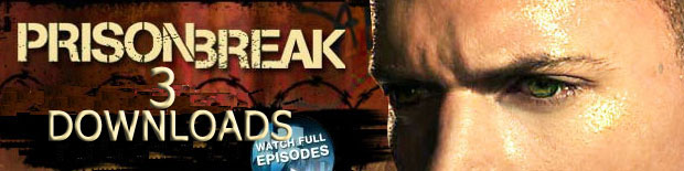 Prison Break Season 3 Downloads  | Watch Prison Break 3 | Prison Break 3 free videos