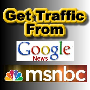 Get Traffic From Google News & MSNBC News, Traffic Building
