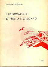 Raiz Comovida III o fruto e o sonho