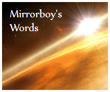 Mirrorboy's Words