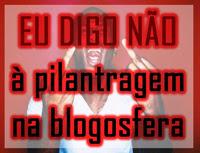 Eu Digo Não à Pilantragem na Blogosfera