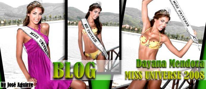 Dayana Mendoza - Miss Universo 2008 Blog