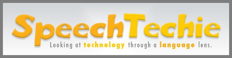 SpeechTechie- Technology, Apps and Lessons for SLPs and Teachers who like Words