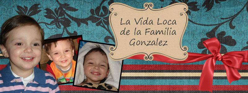 La Vida Loca de la Familia Gonzalez